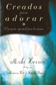 Creados Para Adorar - eBook  -     By: Mike Herron