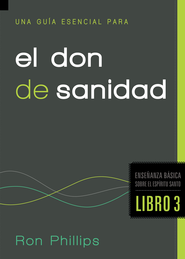 Una guia esencial para el don de sanidad - eBook  -     By: Ron Phillips