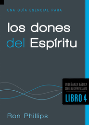 Una guia esencial para los dones del espiritu - eBook  -     By: Ron Phillips