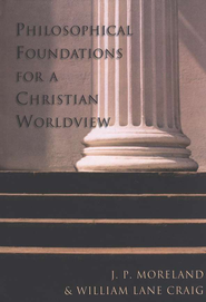 Philosophical Foundations for a Christian Worldview  - Slightly Imperfect  -