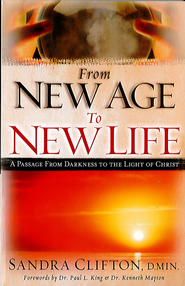 From New Age To New Life: A Passage from Darkness to the Light of Christ - eBook  -     By: Sandra Clifton