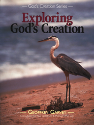 Exploring God's Creation   -              By: Geoffrey Garvey