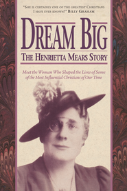 Dream Big: The Henrietta Mears Story - eBook  -     By: Earl O. Roe