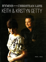 Hymns for the Christian Life   -              By: Keith Getty, Kristyn Getty