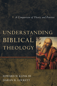 Understanding Biblical Theology: A Comparison of Theory and Practice - eBook  -     By: Edward W. Klink III, Darian R. Lockett