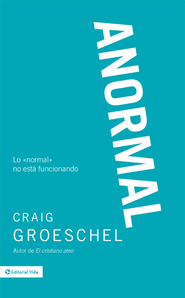 Anormal: Lo > no esta funcionando - eBook  -     By: Craig Groeschel