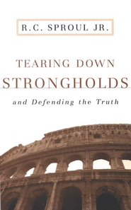 Tearing Down Strongholds and Defending the Faith  -     By: R.C. Sproul Jr.