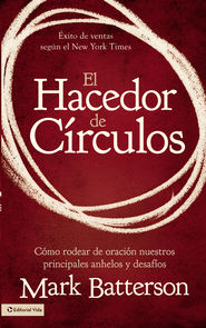 Circulos de oracion: Alrededor de tus mas grandes suenos y mayores temores - eBook  -     By: Mark Batterson