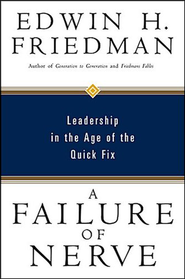 A Failure of Nerve  -     By: Edwin H. Friedman