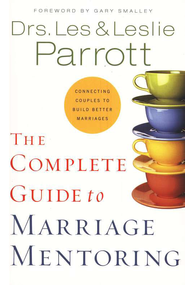 The Complete Guide to Marriage Mentoring  -              By: Dr. Les Parrott, Dr. Leslie Parrott