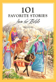 101 Favorite Stories from the Bible: Timeless Christian Classics for Children  -     By: Ura Miller