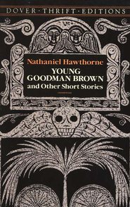 Young Goodman Brown and Other Short Stories:  Dover Thrift Editions  -     By: Nathaniel Hawthorne