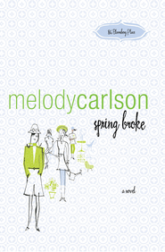 spring broke: a novel - eBook  -     By: Melody Carlson