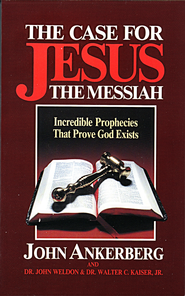 The Case for Jesus the Messiah - eBook  -     By: John Ankerberg, John Weldon