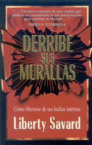 Derribe Sus Murallas  (Shattering Your Strongholds)  -     By: Liberty Savard