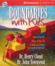 Boundaries with Kids: When to Say Yes, How to Say No, Abridged CD  -     By: Dr. Henry Cloud, Dr. John Townsend