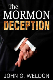 The Mormon Deception - eBook  -     By: John Weldon