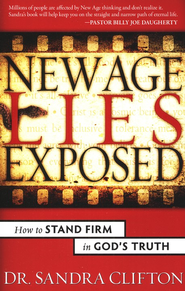 New Age Lies Exposed: How to Stand Firm in God's Truth   -     By: Dr. Sandra Clifton