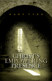Christ's Empowering Presence: The Pursuit of God Through the Ages - eBook  -     By: Gary Tyra
