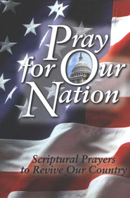 Pray for Our Nation: Scriptural Prayers to Revive Our Country - eBook  -