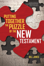 Putting Together the Puzzle of the New Testament - eBook  -     By: Bill Jones