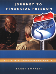 Journey to Financial Freedom: A Coaching Participant Manual        -     By: Larry Burkett