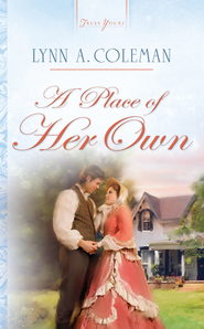 A Place Of Her Own - eBook  -     By: Lynn A. Coleman
