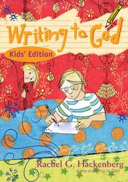 Writing to God: Kids' Edition - eBook  -     By: Rachel G. Hackenberg