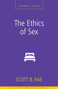 The Ethics of Sex - eBook  -     By: Zondervan