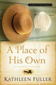 A Place of His Own: An Amish Gathering Novella - eBook  -     By: Kathleen Fuller