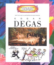 Getting to Know the World's Greatest Artists: Edgar Degas   -