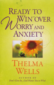 Ready to Win over Worry and Anxiety - eBook  -     By: Thelma Wells