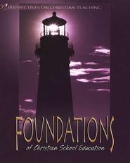 Foundations of Christian School Education   -