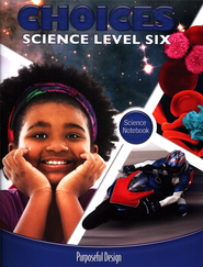 ACSI Elementary Science: Choices Student Notebook, Grade/Level 6   -