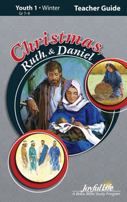 Christmas, Ruth, & Daniel Youth 1 (Grades 7-9) Teacher Guide  -