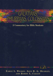 Galatians/ Philippians/ Colossians  -     By: Earle L. Wilson, Alex R.G. Deasley, Barry L. Callen
