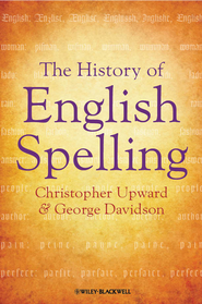 The History of English Spelling - eBook  -     By: Christopher Upward, George Davidson