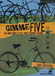 Gimme Five: 500 More Ways to Get Your Students Talking  -     By: Les Christie