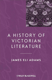 A History of Victorian Literature - eBook  -     By: James Eli Adams