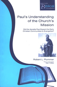Paul's Understanding of the Church's Mission  -              By: Robert L. Plummer