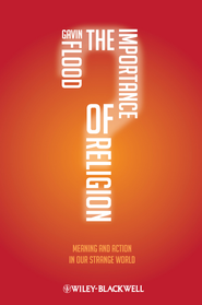 The Importance of Religion: Meaning and Action in our Strange World - eBook  -     By: Gavin Flood