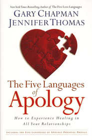 The Five Languages of Apology: How to Experience Healing in All Your Relationships  -              By: Gary Chapman, Jennifer Thomas