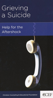 Grieving a Suicide: Help for the Aftershock  -     By: David Powlison