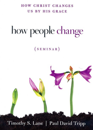 How People Change Seminar DVD    -     By: Timothy S. Lane, Paul D. Tripp