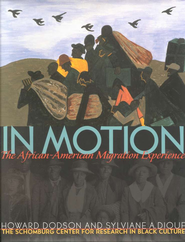In Motion: The African-American Migration Experience   -     By: Howard Dodson, Sylviane A. Diouf
