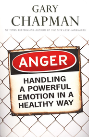Anger: Handling a Powerful Emotion in a Healthy Way  -              By: Gary Chapman