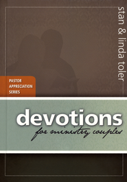 Devotions for Ministry Couples  -              By: Stan Toler, Linda Toler