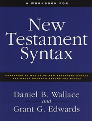 Workbook for New Testament Syntax: Companion to Basics of New Testament Syntax and Greek Grammar Beyond the - Slightly Imperfect  -