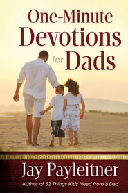 One-Minute Devotions for Dads - eBook  -     By: Jay Payleitner