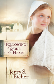 Following Your Heart - eBook  -     By: Jerry Eicher